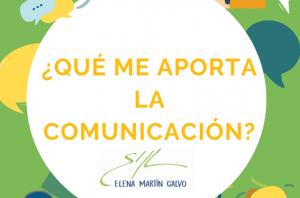 ¿Qué me aporta, a nivel personal, la comunicación?